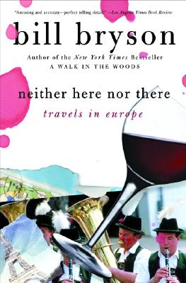 Neither Here Nor There By Bryson, Bill