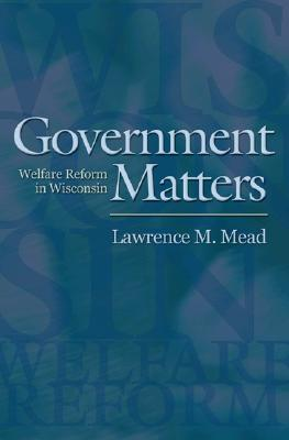 Government Matters By Mead, Lawrence M.