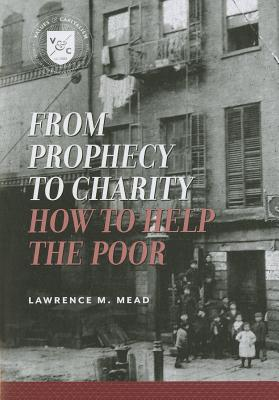 From Prophecy to Charity By Mead, Lawrence M.