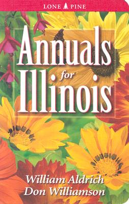 Annuals for Illinois By Aldrich, Bill/ Williamson, Don