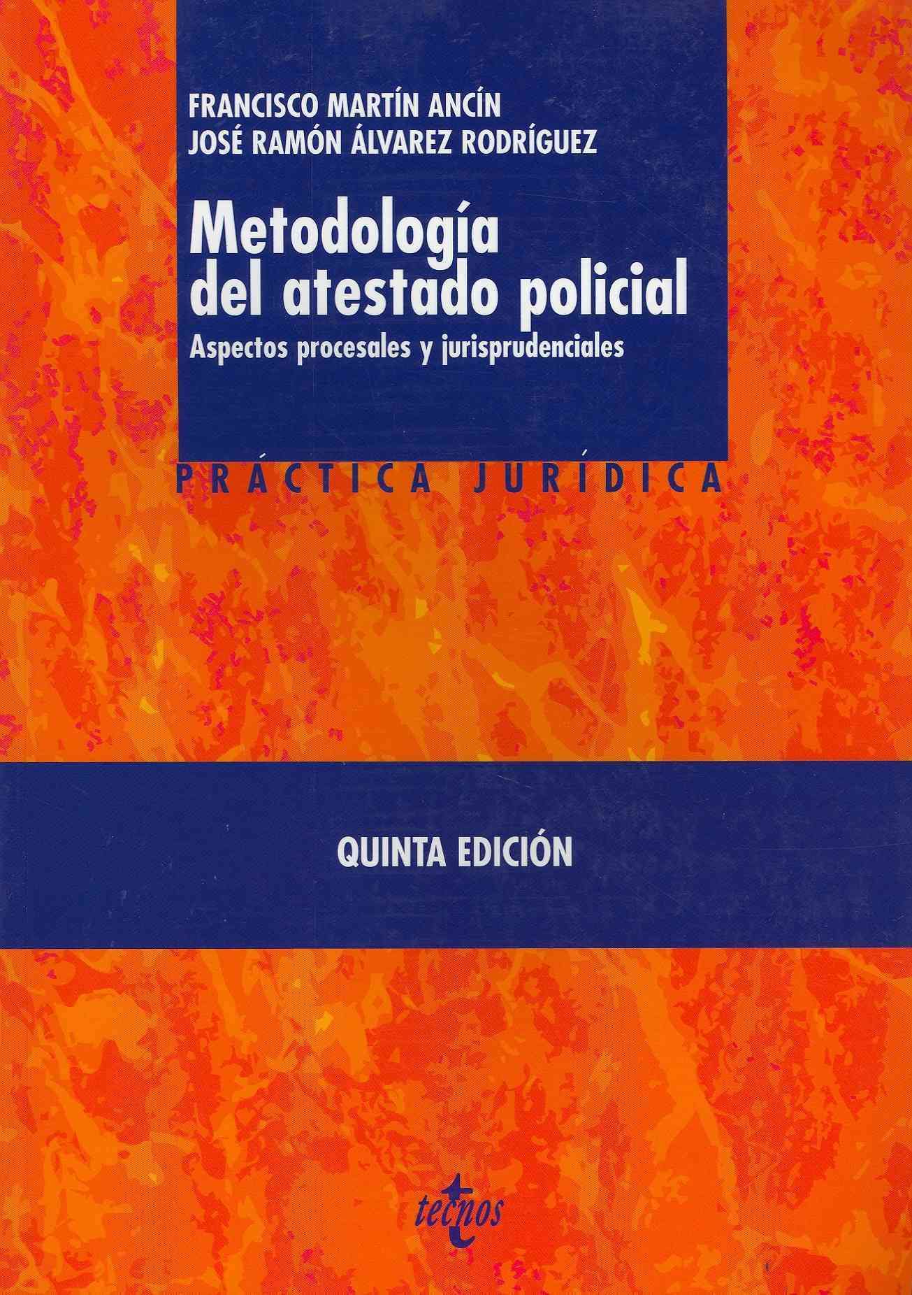Metodologia del atestado policial / Police Report Methodology By Ancin, Francisco Martin/ Rodriguez, Jose Ramon Alvarez
